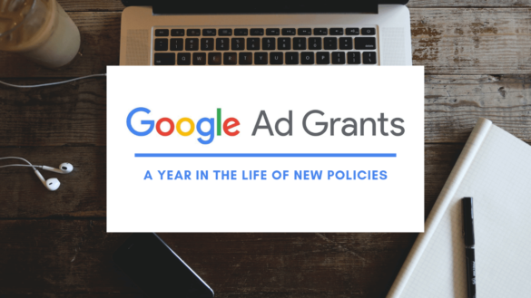 Google Ad Grants: A Year In The Life of New Policies