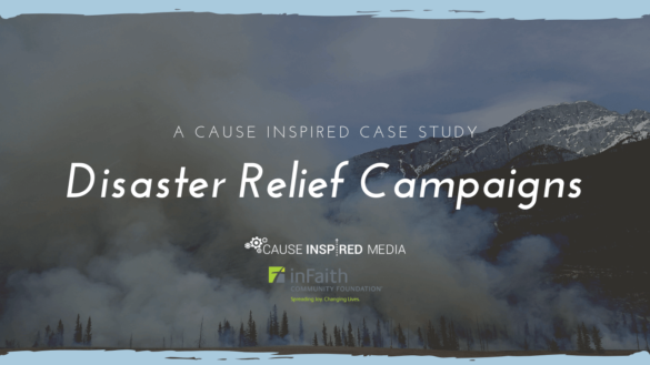 Disaster Relief Campaigns: A Cause Inspired Case Study