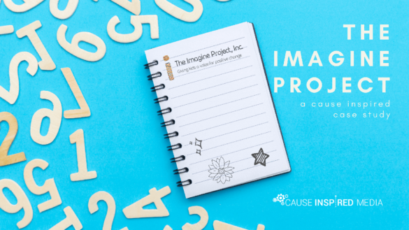 The Imagine Project: A Cause Inspired Case Study