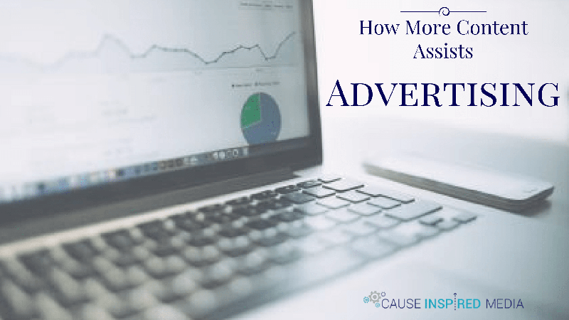 how more content assists advertising