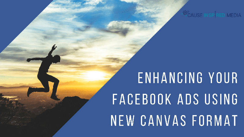 enhancing your facebook ads using new canvas format