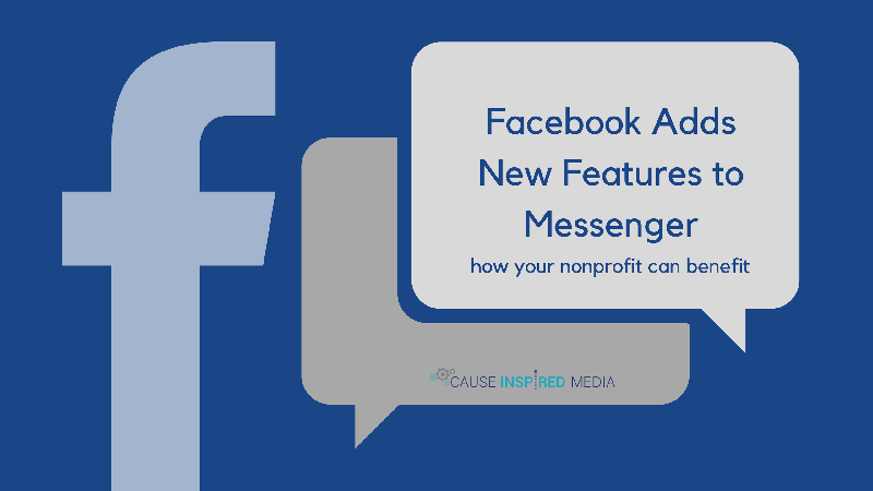 Facebook Adds New Features to Messenger