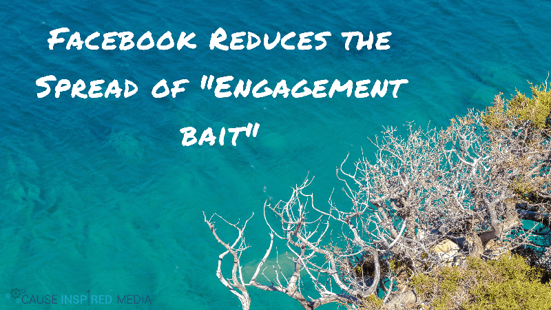 facebook reduces the spread of engagement bait
