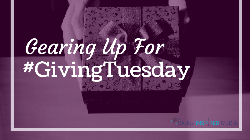 Gearing Up For #GivingTuesday
