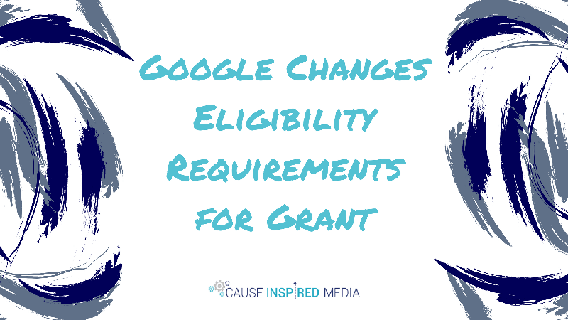 Google Changes Eligibility Requirements for Grant