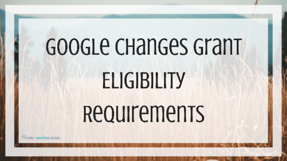 Google Changes Grant Eligibility Requirements