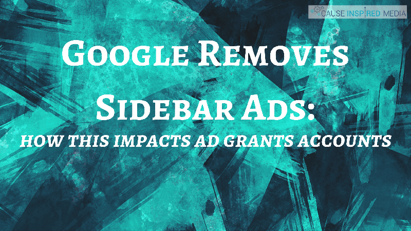 Google Removes Sidebar Ads: How This Impacts Ad Grants Accounts
