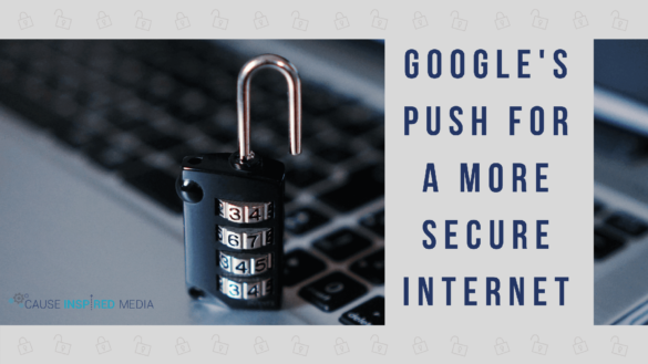Google's Push For A Secure Internet