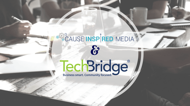 Cause Inspired Media Is Partnering With TechBridge