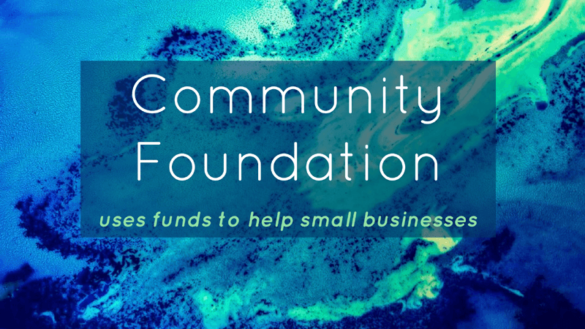 Community Foundation Uses Funds To Help Small Businesses