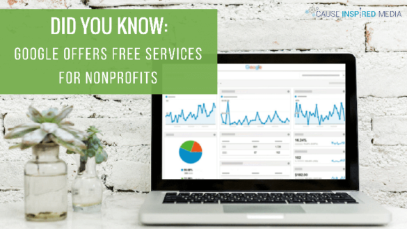 Did You Know: Google Offers Free Services For Nonprofits
