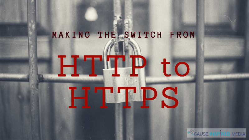 Making The Switch from HTTP to HTTPS