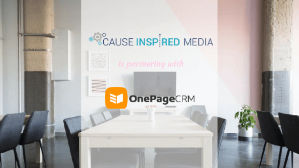 Cause Inspired Media is Partnering with OnePageCRM