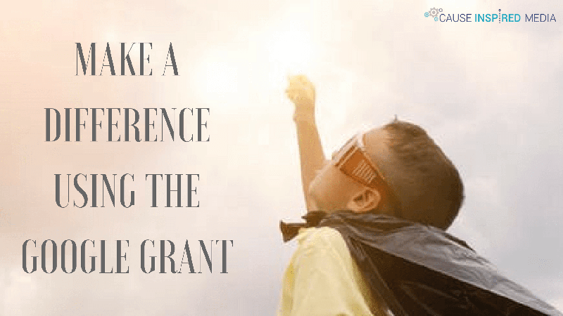 Make A Difference using the Google Grant