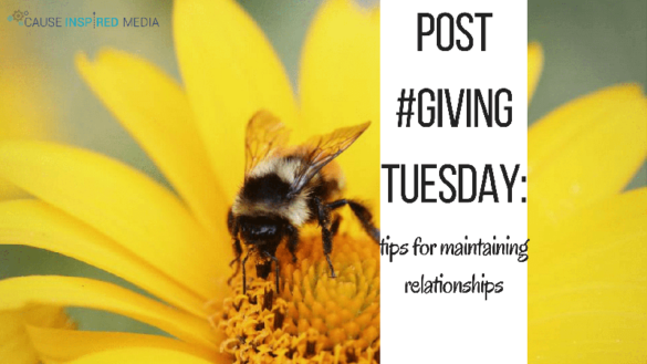 Post #GivingTuesday: Tips For Maintaining Relationships
