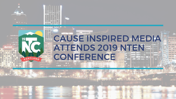 Cause Inspired Media Attends 2019 NTEN Conference