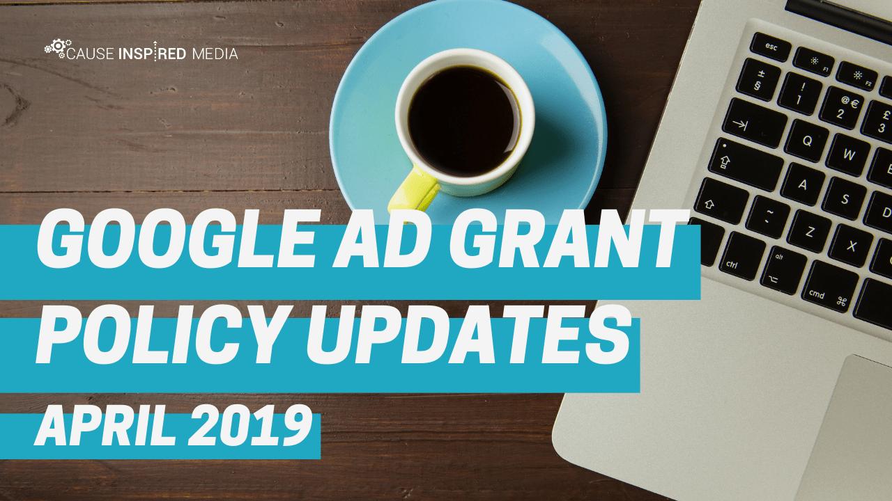 Google Ad Grant Policy Updates: April 2019