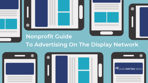 Nonprofit Guide To Advertising On The Display Network