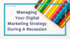 managing your digital marketing strategy during a recession