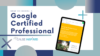 how to choose a google certified professional