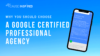 why choose a google certified professional agency