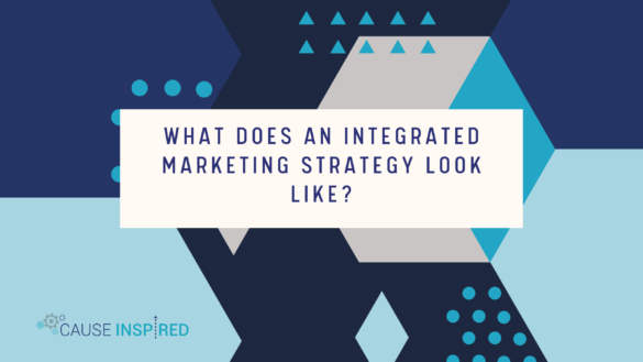 What Does an Integrated Marketing Strategy Look Like