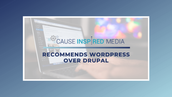 cause inspired media recommends wordpress over drupal