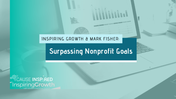 Inspiring Growth & Mark Fisher: Surpassing Nonprofit Goals
