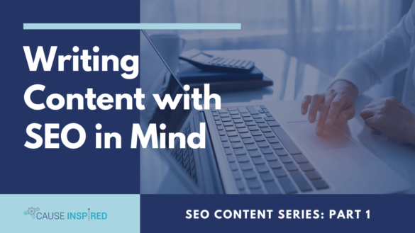 Writing Content with SEO in Mind: SEO Series Part 1