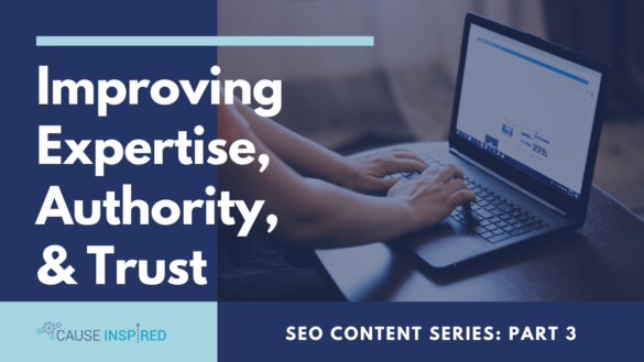 Improving Expertise, Authority & Trust SEO Series Part 3