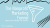 the nonprofit marketing funnel: advertising through the journey