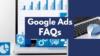 Google Ads FAQs
