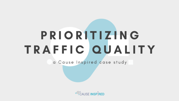 prioritizing traffic quality a cause inspired case study