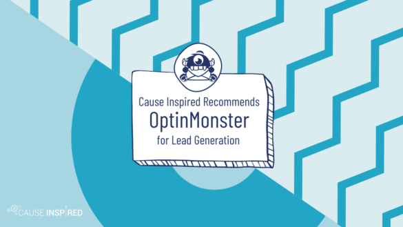 cause inspired recommends optinmonster for lead generation