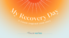 my recovery day: a cause inspired case study
