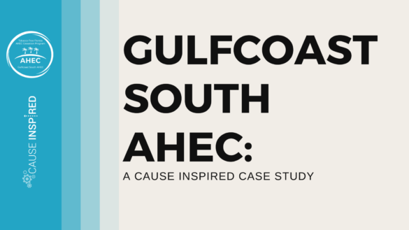 Gulfcoast South AHEC cause inspired case study