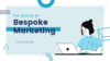 the basics of bespoke marketing